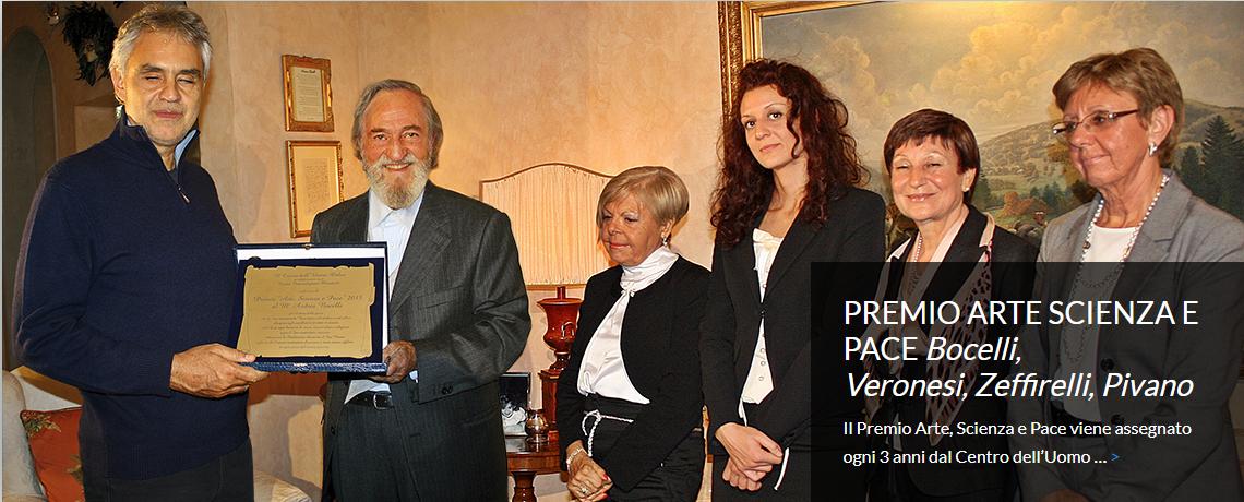 PREMIO ARTE SCIENZA E PACE <i>Bocelli,<br>Veronesi, Zeffirelli, Pivano</i>