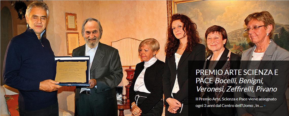 PREMIO ARTE SCIENZA E PACE <i>Bocelli, Benigni,<br>Veronesi, Zeffirelli, Pivano</i>
